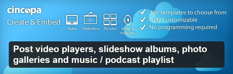 Cincopa post video players, slideshow albums, photo galleries and music / podcast playlist